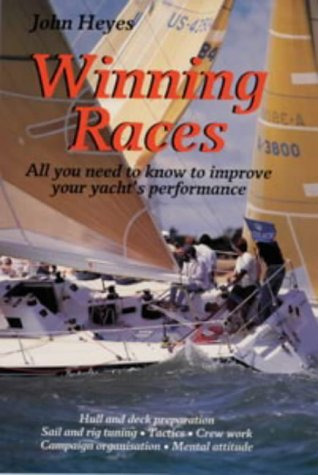 9780713638622: WINNING RACES: All You Need to Know to Improve Your Yacht