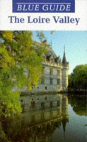 9780713638721: Blue Guide: The Loire Valley
