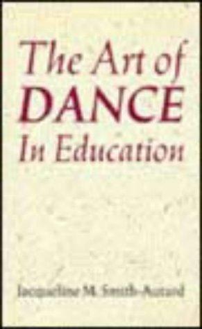 9780713638974: The Art of Dance in Education (Teacher's books)