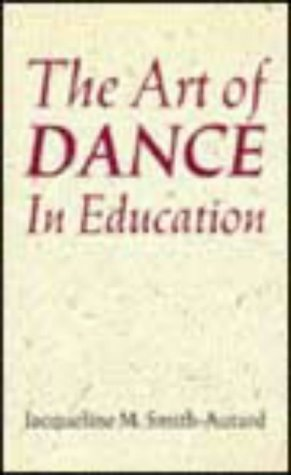 9780713638974: The Art of Dance in Education