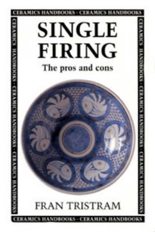 9780713639025: Single Firing: The Pros and Cons (Ceramics Handbooks)