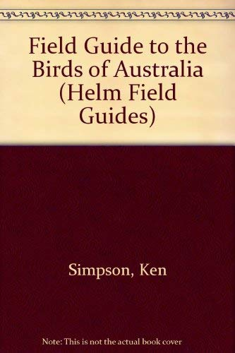 9780713639308: Field Guide to the Birds of Australia (Helm Field Guides)