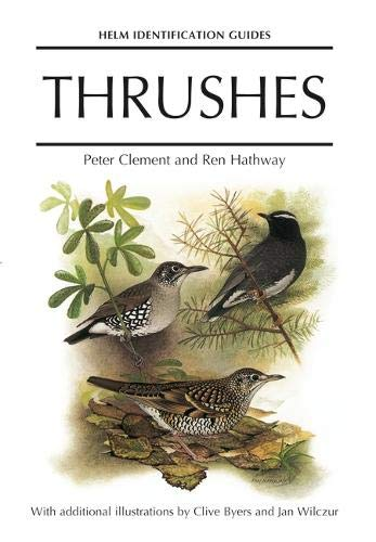 Thrushes (Helm Identification Guides): Clement, Peter; Hathway, Ren; Byers, Clive