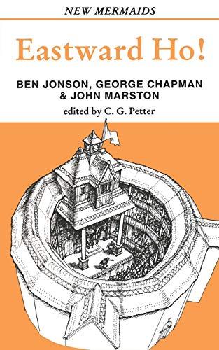 Eastward Ho! (New Mermaids): Jonson, Ben, Chapman,
