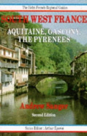 SOUTHWEST FRANCE (HELM FRENCH REGIONAL GUIDES): ANDREW SANGER