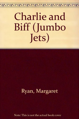 Charlie and Biff (Jumbo Jets) (9780713640038) by Margaret Ryan