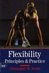 9780713640373: Flexibility: Principles & Practice (Nutrition and Fitness)