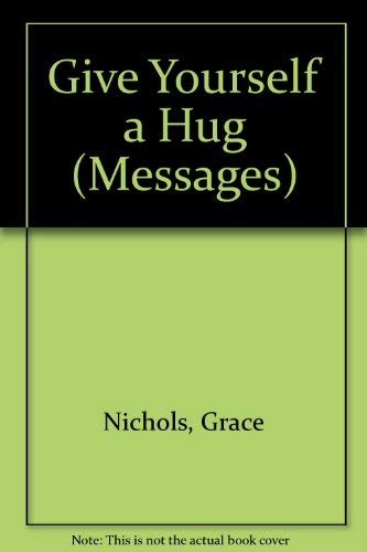 9780713640540: Give Yourself a Hug (Messages)