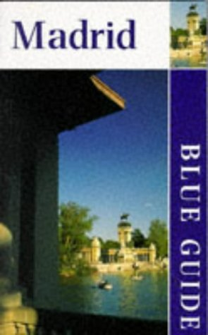 Blue Guide: Madrid (Blue Guides (Only Op)): Annie Bennett
