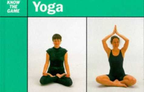 9780713641509: Yoga (Know the Game)