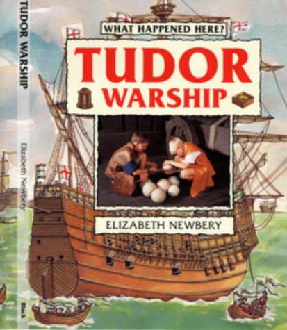 9780713641707: Tudor Warship (What Happened Here)
