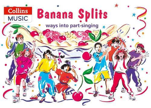 9780713641967: Banana Splits: Ways into Part-Singing (Songbooks)