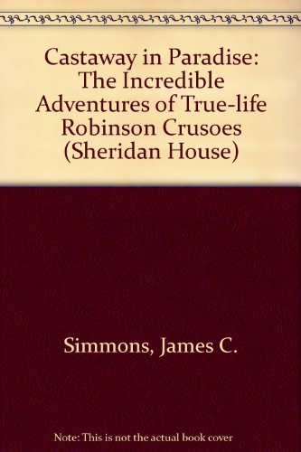 9780713642155: Castaway in Paradise: The Incredible Adventures of True-life Robinson Crusoes (Sheridan House)
