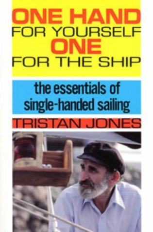 9780713642209: One Hand for Yourself, One for the Ship: Essentials of Single-handed Sailing (Seafarer Books)
