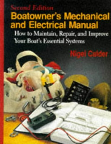 9780713642919: Boatowner's Mechanical and Electrical Manual: How to Maintain, Repair and Improve Your Boat's Essential Systems