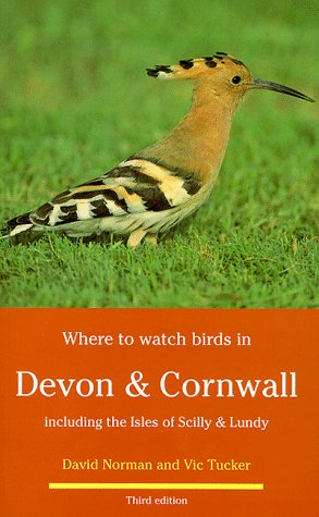 9780713642933: Where to Watch Birds in Devon and Cornwall: Including the Isles of Scilly & Lundy
