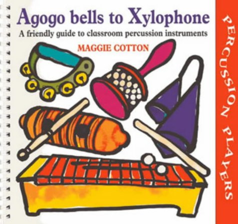 9780713643145: Agogo Bells to Xylophone: A Friendly Guide to Classroom Percussion Instruments (Percussion Players)