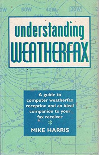 9780713643442: Understanding Weatherfax (This Is)