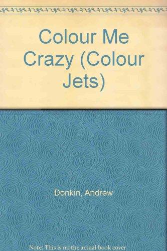 9780713643572: Colour Me Crazy (Colour Jets)