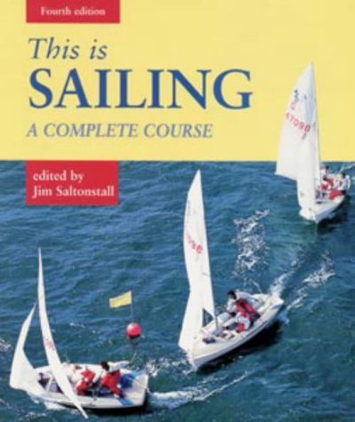 9780713643695: This is Sailing: A Complete Course