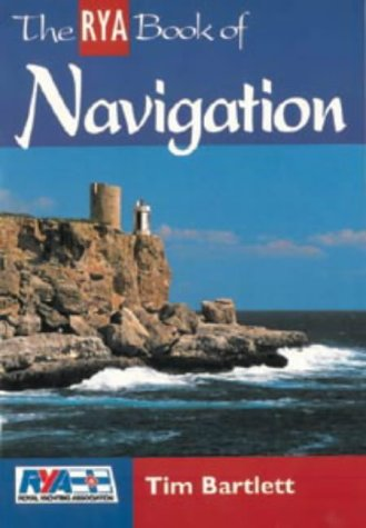 9780713644098: The RYA Book of Navigation