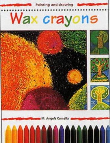 9780713644128: Wax Crayons (Painting and Drawing)