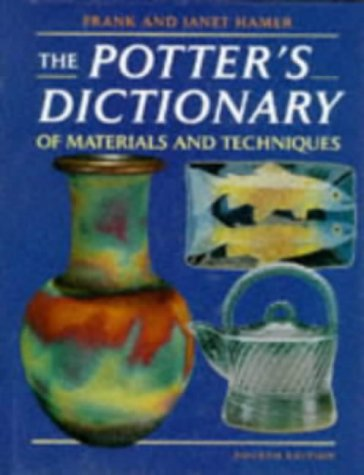 9780713644180: Hamer, F: Potter's Dictionary of Materials and Techniques