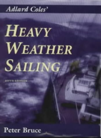 9780713644258: Heavy Weather Sailing