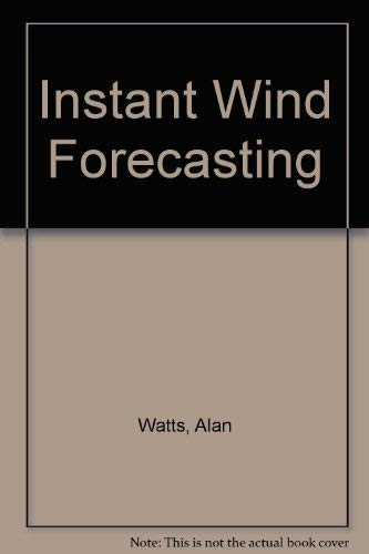Instant Wind Forecasting (0713644443) by Watts, Alan