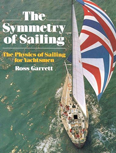 9780713644593: The Symmetry of Sailing: Physics of Sailing for Yachtsmen (Sailmate)