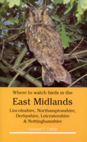Where to Watch Birds in the East: Catley, Graham
