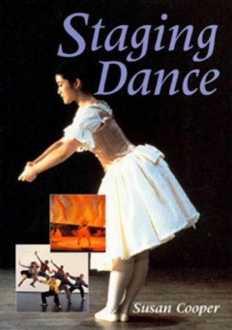 Staging Dance (Ballet, Dance, Opera and Music): Cooper, Susan
