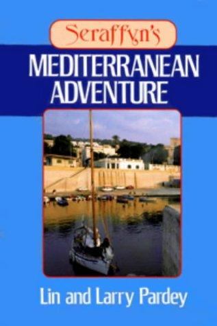 Seraffyn's Mediterranean Adventure (Sheridan House) (0713645075) by Pardey, Lin; Pardey, Larry