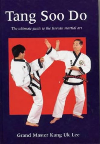 9780713645316: Tang Soo Do: The Ultimate Guide to the Korean Martial Art (Martial Arts)