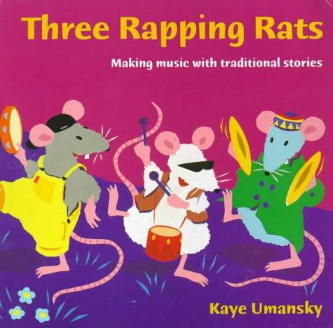 9780713645705: Three Rapping Rats: Making Music With Traditional Stories (A&C Black Song, Activity Books)
