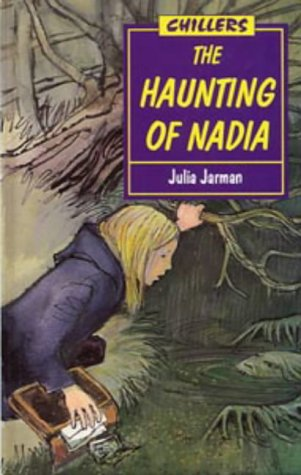 9780713645996: Haunting of Nadia (Chillers)