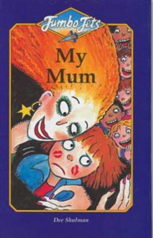 9780713646108: My Mum (Jumbo Jets)