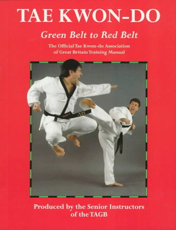 9780713646115: Tae Kwon-Do: Green Belt to Red Belt