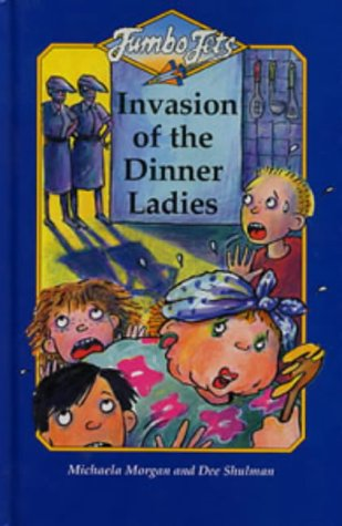 9780713646511: Invasion of the Dinner Ladies (Jumbo Jets)