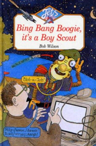 9780713646528: Bing, Bang, Boogie, it's a Boy Scout (Jets)
