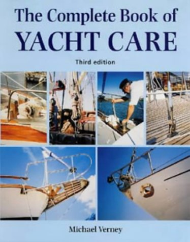 9780713646580: The Complete Book of Yacht Care