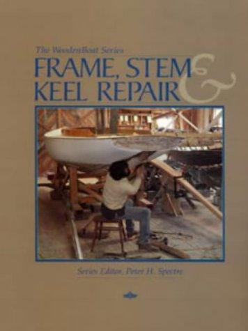 9780713646818: Frame, Stem and Keel Repair (WoodenBoat Books)