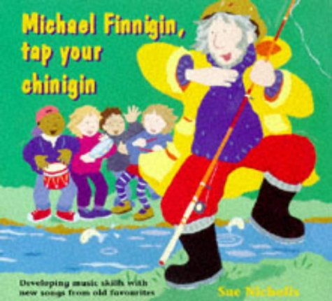 9780713647167: Michael Finnigan, Tap Your Chinigin: Developing Music Skills With New Songs from Old Favorites (A&C Black Song, Activity Books)