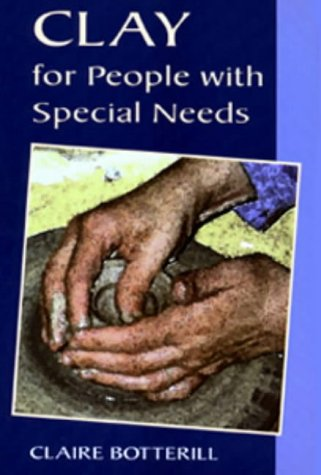 9780713647402: Clay for People with Special Needs (Ceramics)