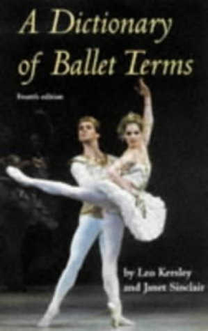 9780713647532: A Dictionary of Ballet Terms (Ballet, Dance, Opera and Music)