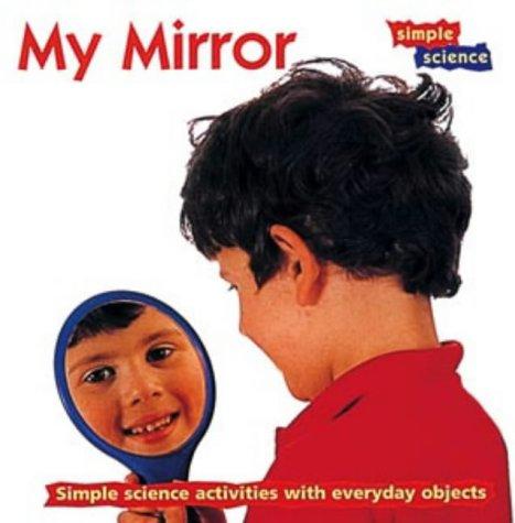 9780713647730: My Mirror (Simple Science)