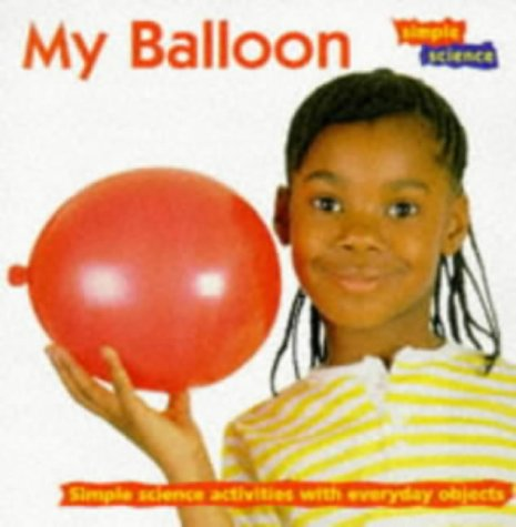 9780713647747: My Balloon (Simple Science)
