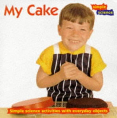9780713647884: My Cake (Simple Science)