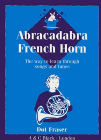 9780713648195: Abracadabra Brass,Abracadabra: Abracadabra French Horn (Pupil's Book): The Way to Learn Through Songs and Tunes