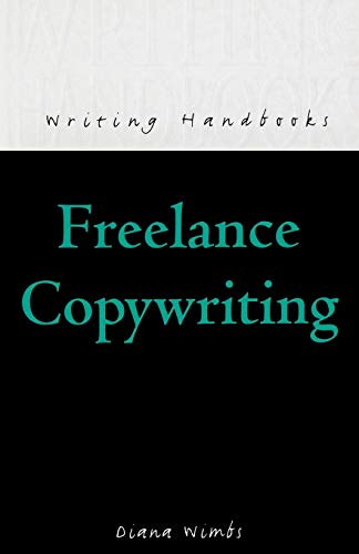 9780713648225: Freelance Copywriting (Writing Handbooks)